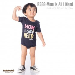 R568-Mom Is All I Need Holabebe Romper